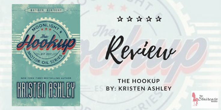 """About The Book: Title: The Hookup Series: Moonlight and Motor oil #1 Author: Kristen Ashley Publication Date: December 19th, 2017 Add To Goodreads Synopsis: When the new girl in town, Eliza """"Izzy"""" …"""
