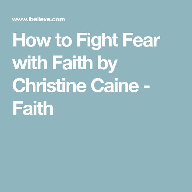 How to Fight Fear with Faith by Christine Caine - Faith