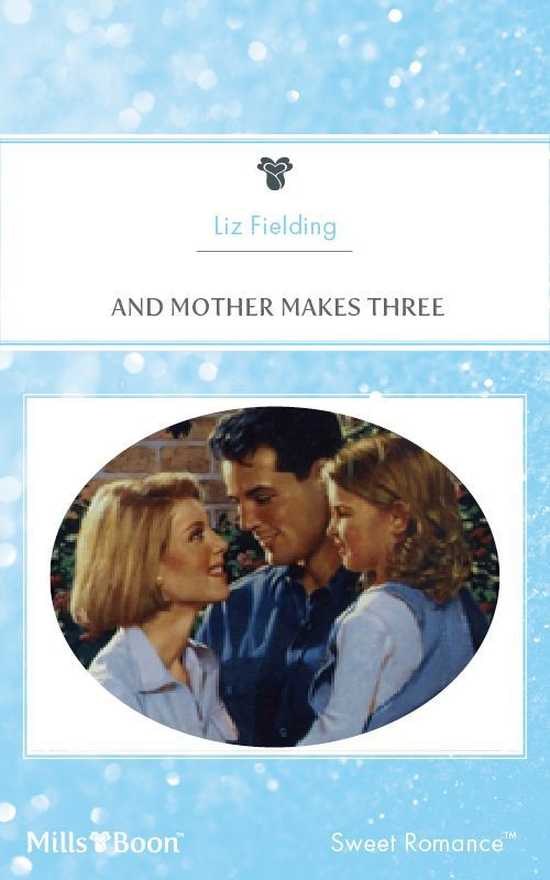 Amazon.com: Mills & Boon : And Mother Makes Three eBook: Liz Fielding: Kindle Store
