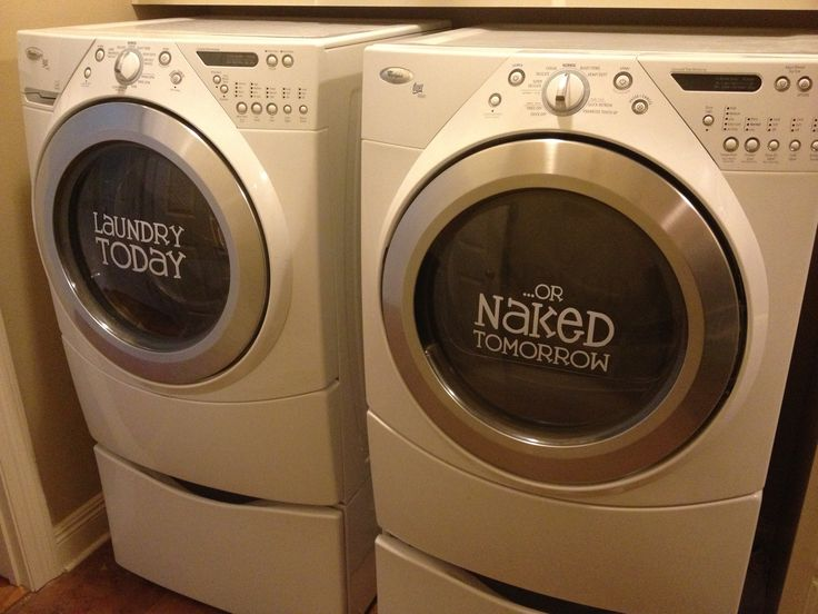 Laundry Today or Naked Tomorrow.  Used my Silhouette Cameo and cut the vinyl and attached to my washer & dryer using vinyl transfer paper.  Super easy project! (No link)