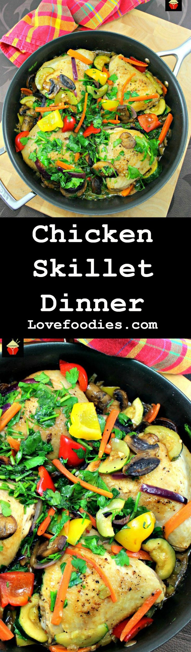 Chicken Skillet Dinner! This is a great recipe, suitable for a family meal or a dinner party. Uses fresh ingredients to give you a full flavor, colorful and really tasty meal. Goes nice served with your favorite rice, pasta or cous cous. Yummy! Great for chicken drumsticks or thighs.   Lovefoodies.com