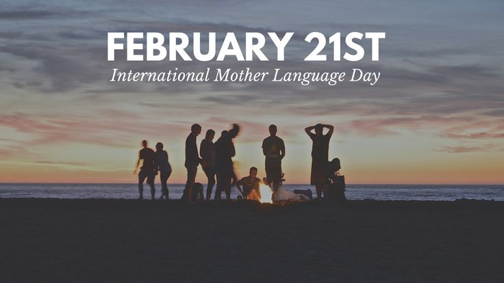 February 21st – International Mother Language Day! - https://bcn4u.com/february-21st-international-mother-language-day/