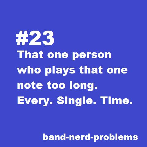 Not just band but orchestra too! We have to keep practicing that one measure every single minute until that one person gets it right.