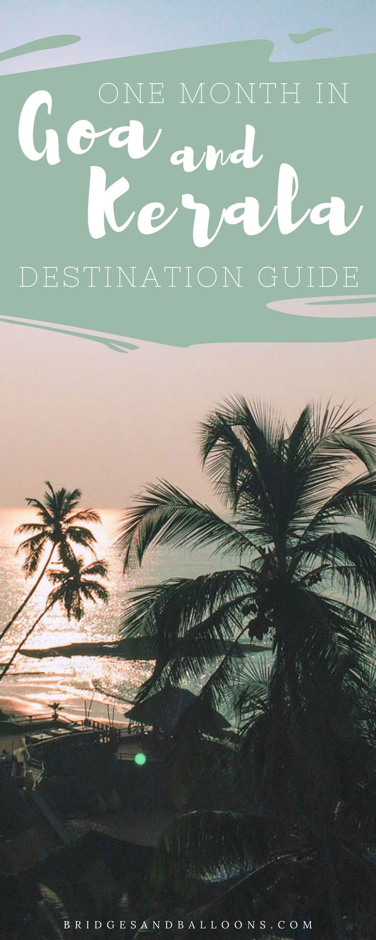 A complete guide to exploring beautiful Goa and Kerala over one month. This trip is all about relaxing, and includes a full 4 week itinerary with things to do, top hotels and accommodation and best restaurants and food. This part of India is an absolute paradise and should absolutely be added to your bucket list! Travel inspiration and practical tips for your trip to India. | Bridges and Balloons #India