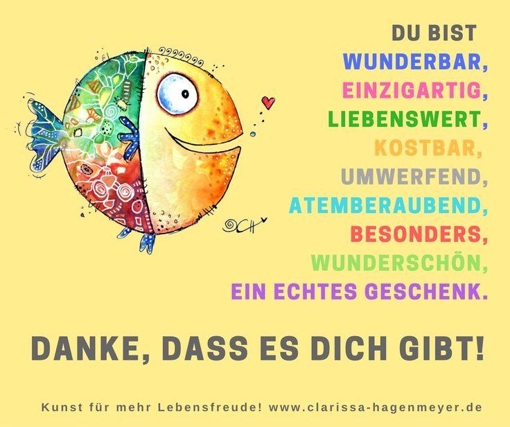 Danke, dass es dich gibt! Du bist #wunderbar #einzigartig #liebenswert #besonders #wunderschön#! #DANKE, dass es dich gibt!! Kunst von www.clarissa-hagenmeyer.de