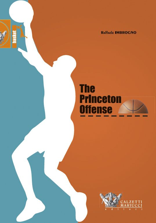 The Princeton offense, i quaderni dell'allenatore di pallacanestro. Raffaeele Imbrogno. Scopri di più su http://www.calzetti-mariucci.it/shop/prodotti/the-princeton-offense-i-quaderni-dellallenatore-di-pallacanestro
