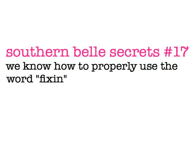 fixinI M Fixin, Southern Belle Secrets, Southern Charms, Quotes, Southern Life, Southern Things, Southern Thang, Southern Girls, Southernbelle