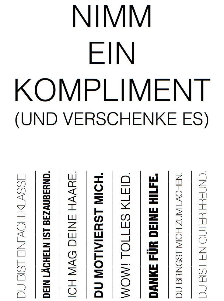 Jeden Tag eine gute Tat.  (Auch zum Ausdrucken und ins Büro hängen: http://karrierebibel.de/wp-content/uploads/2014/02/Kompliment.pdf)