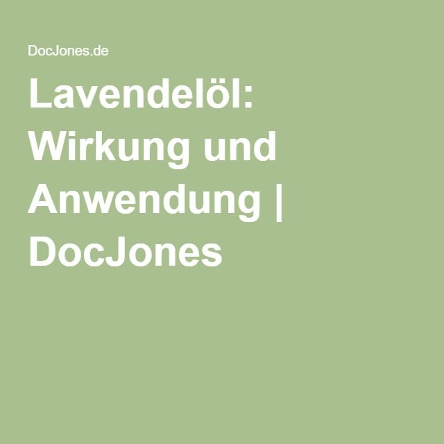 Lavendelöl: Wirkung und Anwendung | DocJones