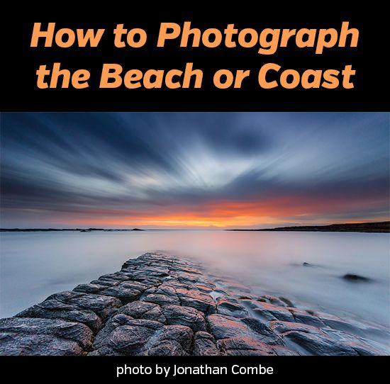 How to Photograph the Beach or Coast