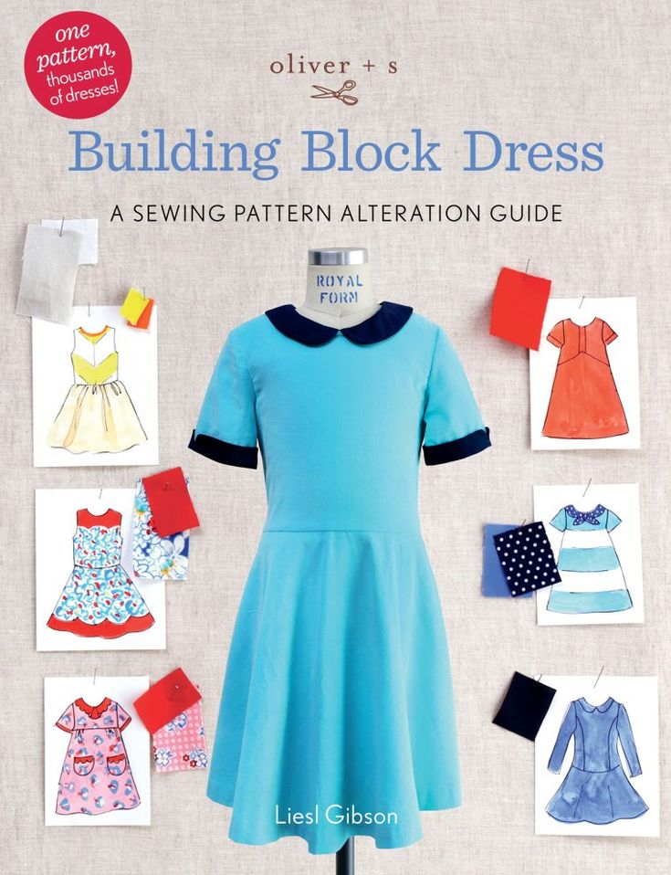 Oliver + S Building Block Dress, a new book with lots of tips, tricks, pattern ...
