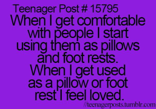 true story...pillow, foot rest, chair, something to prop your arm on, etc, etc :)