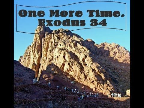 One More Time  Exodus 34