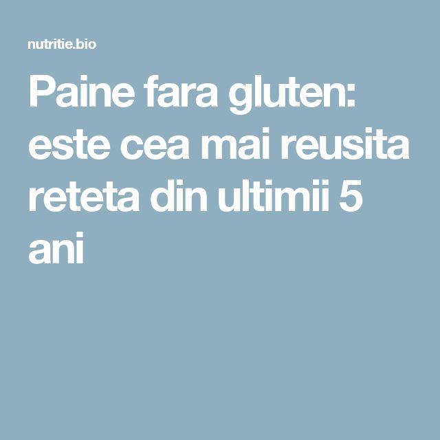 Paine fara gluten: este cea mai reusita reteta din ultimii 5 ani
