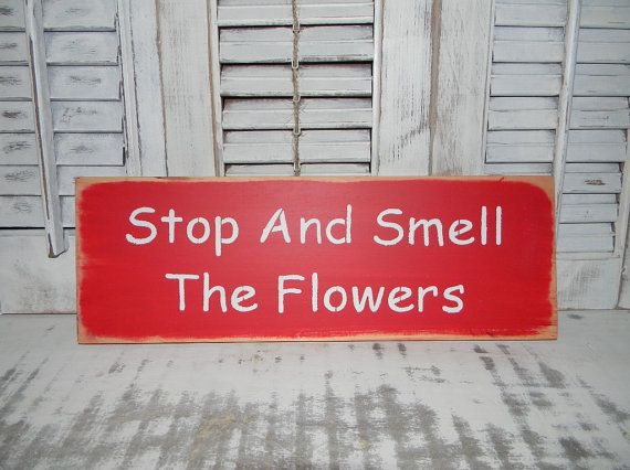 Stop And Smell The Flowers Sign Distressed By