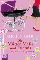 Die Mütter-Mafia und Friends -