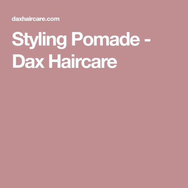 Styling Pomade - Dax Haircare