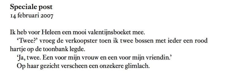 """Een bijzonder Valentijnsfragment uit de autobiografische roman 'Heleen' van Johan Steenhoek: """"Ik heb voor Heleen een mooi valentijnsboeket mee. 'Twee?' vroeg de verkoopster toen ik twee bossen met ieder een rood hartje op de toonbank legde. 'Ja, twee. Een voor mijn vrouw en een voor mijn vriendin.' Op haar gezicht verscheen een onzekere glimlach."""" #heleen #johansteenhoek #roman #valentijnsdag #valentijn #futurouitgevers"""