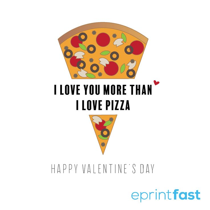 I love you more than I love pizza ❤️️