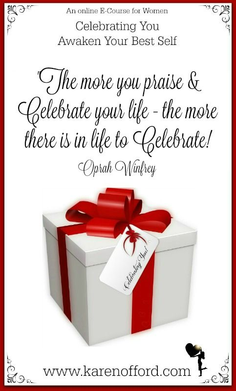 The more you praise & celebrate your life, the more there is in life to celebrate. Oprah Winfrey http://www.karenofford.com/Celebrating-You-e-course-information.html #women #yourworthit