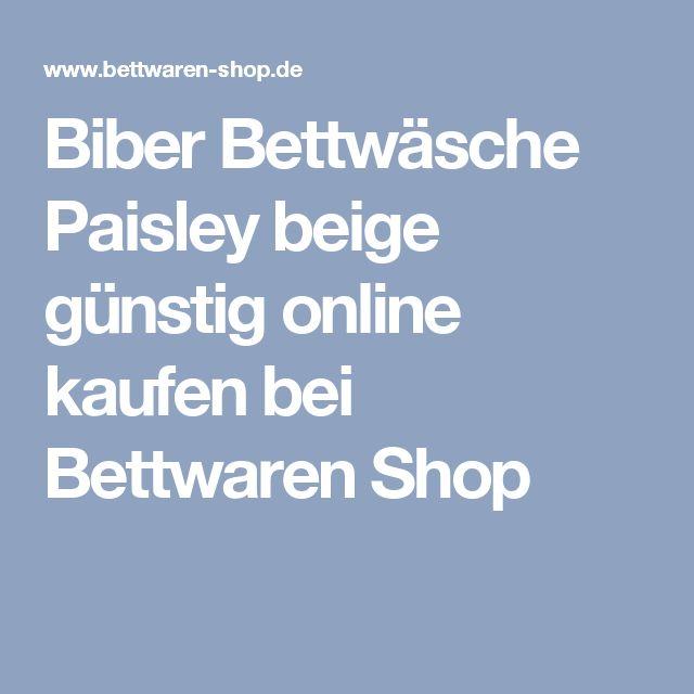 Biber Bettwäsche Paisley beige günstig online kaufen bei Bettwaren Shop