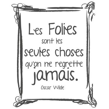 Stickers citation Oscar Wilde - Les folies