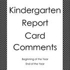 This will save you hours of writing!!!! These are beginning of the year comment examples and end of the year kindergarten report card comment examp...