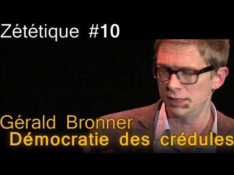 Zététique : Gérald Bronner : La démocratie des crédules - YouTube
