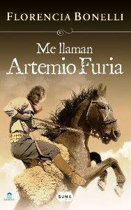 Me llaman Artemio Furio, de Florencia Bonelli.           Cuando palpita la Revolución de Mayo en el Campo y en la Ciudad, Contar con las huestes del gaucho Artemio Furia PUEDE significar la victoria.