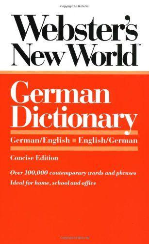 Webster's New World German Dictionary: German/English English/German