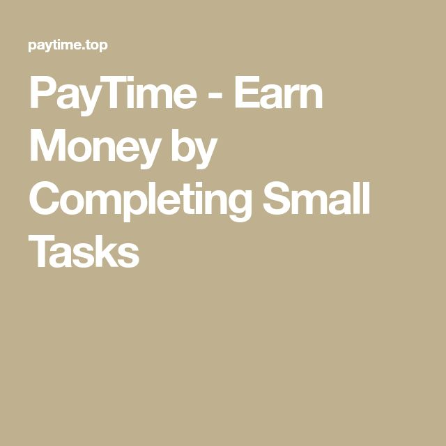 PayTime - Earn Money by Completing Small Tasks