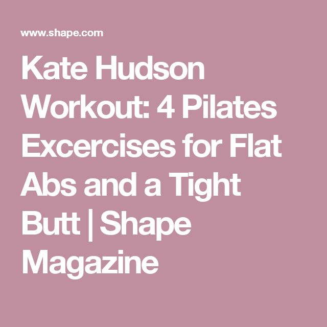 Kate Hudson Workout: 4 Pilates Excercises for Flat Abs and a Tight Butt | Shape Magazine