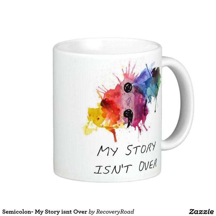 Semicolon- My Story isnt Over Basic White Mug