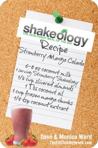 STRAWBERRY SHAKEOLOGY RECIPE: Strawberry Mango Colada | Incredibly delicious! LIKE or REPIN if you agree. Request a FREE Shakeology sample: http://www.thefitclubnetwork.com/shakeology/free-shakeology-sample/