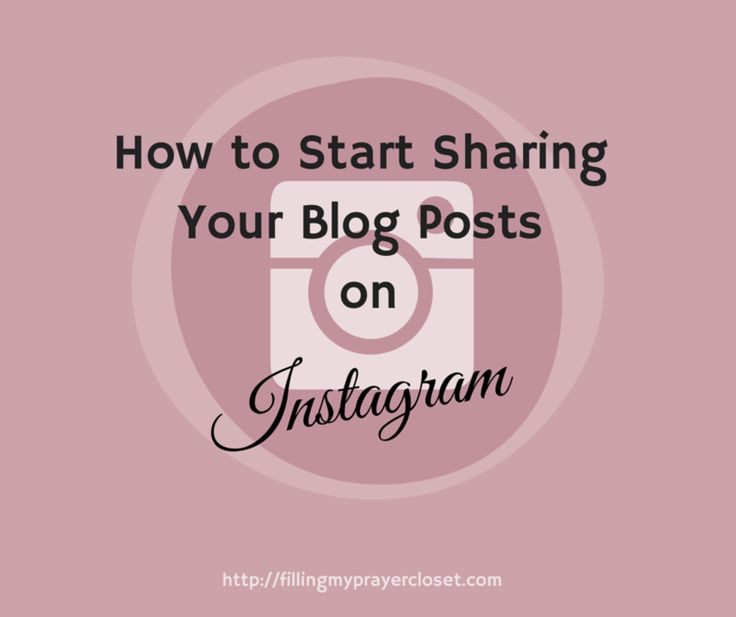 How To Start Sharing Your Blog Posts On Instagram With