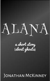 Alana: A Short Story (About Ghosts) by Jonathan McKinney.  Alana is a ghost. She is sick of being a ghost. She wants one of her friends, a fellow ghost called Mal, to show her how to move on. And when a medium arrives in the building she's haunting, she gets an unpleasant surprise, which turns her world upside down ... but does the medium hold the secret to her getting not only what she wanted, but more?