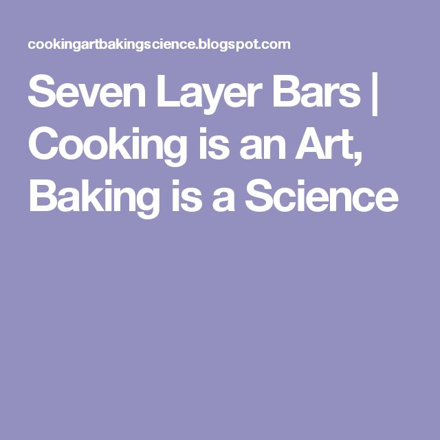 Seven Layer Bars | Cooking is an Art, Baking is a Science
