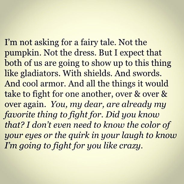 Imagine having someone feel this way about you , and fight for you and think you are worth it. #fairytale