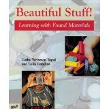 Beautiful Stuff - Learning with Found Materials.