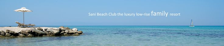 Sani Beach Club Booking, Sani Holiday Accommodation – book Sani Beach Club and Spa holidays online - Sani Book, Sani Beach Club Sani, Club Sani, Sani Beach Club & Spa, Sani Club, Sani Beach Club And Spa, Sani Booking, Sani Beach Club Hotel.