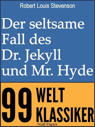 Robert Louis Stevenson: Der seltsame Fall des Dr. Jekyll und Mr. Hyde - Ein Horror Klassiker