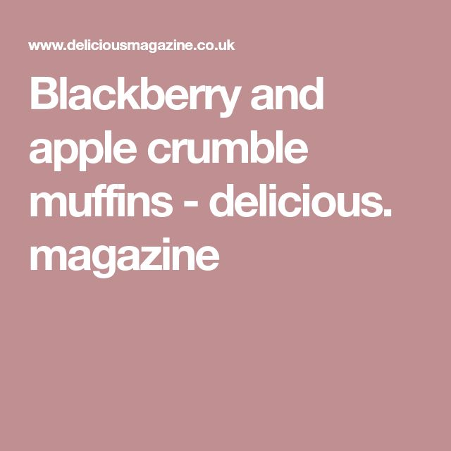 Blackberry and apple crumble muffins - delicious. magazine