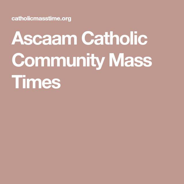 Ascaam Catholic Community Mass Times