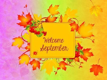 "Welcome September!      (""Welcome September september hello september september quotes welcome september."")"