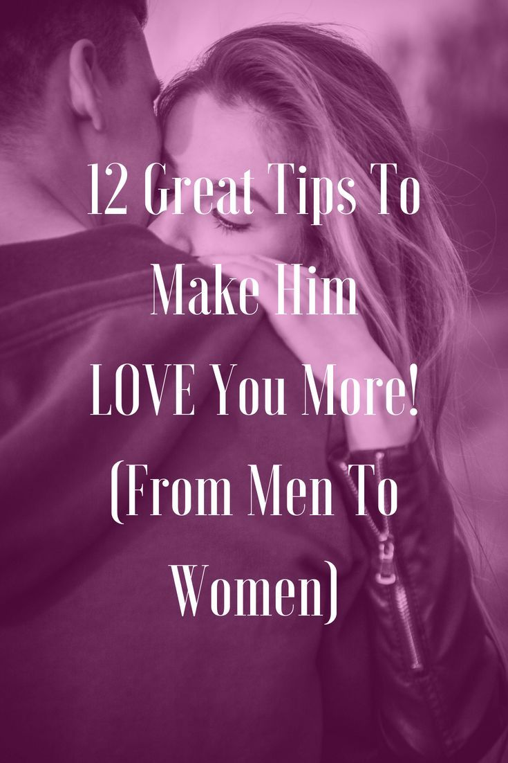 what to do to make him want you more