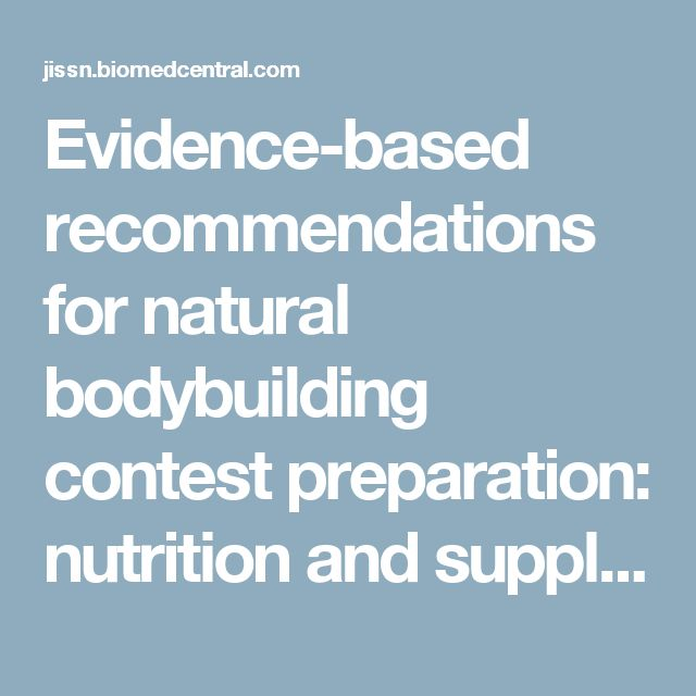 Evidence-based recommendations for natural bodybuilding contest preparation: nutrition and supplementation | Journal of the International Society of Sports Nutrition | Full Text