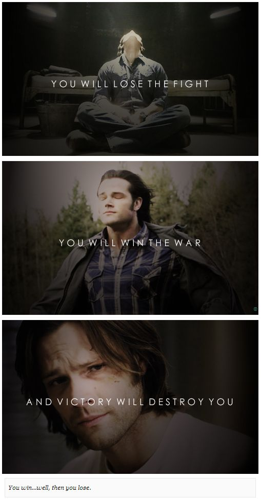 """You win... well, you lose."" [This is sadly perfect for Sam :( ]"