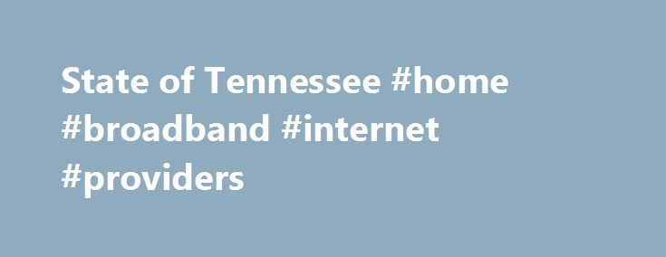 State of Tennessee #home #broadband #internet #providers http://internet.remmont.com/state-of-tennessee-home-broadband-internet-providers/  Monday, November 21, 2016 | 9:03pm Gov. Bill Haslam this evening issued the following statement on the Chattanooga bus crash: Our thoughts and prayers are with victims of today s tragic school bus crash in Chattanooga. It s always a very sad situation when you have a school bus crash with children involved and we […]