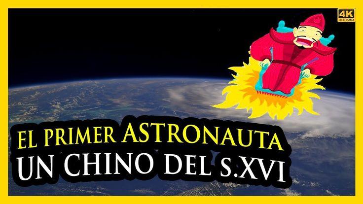 El PRIMER ASTRONAUTA, un CHINO del SIGLO XVI y la relación que tienen la...