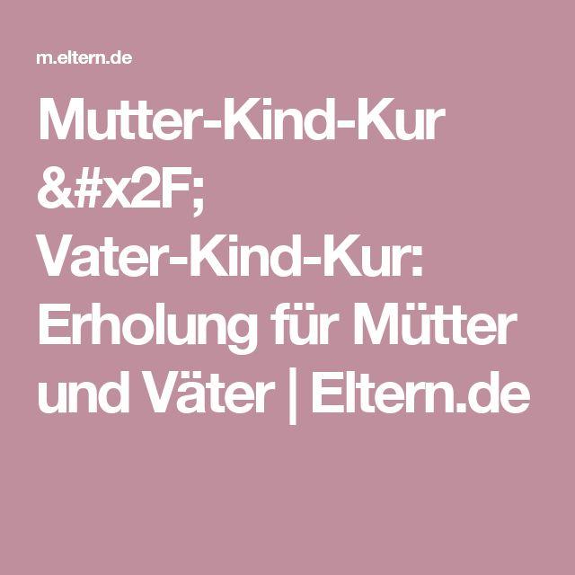 Mutter-Kind-Kur / Vater-Kind-Kur: Erholung für Mütter und Väter  | Eltern.de